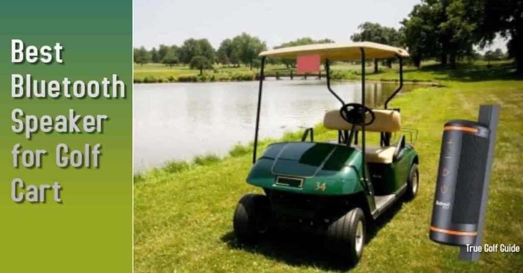 Best Bluetooth Speaker for Golf Cart