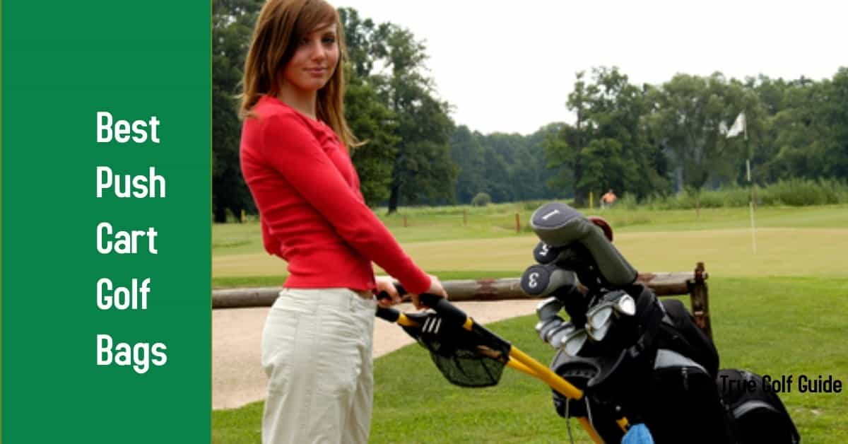 Best Push Cart Golf Bags Feature Image