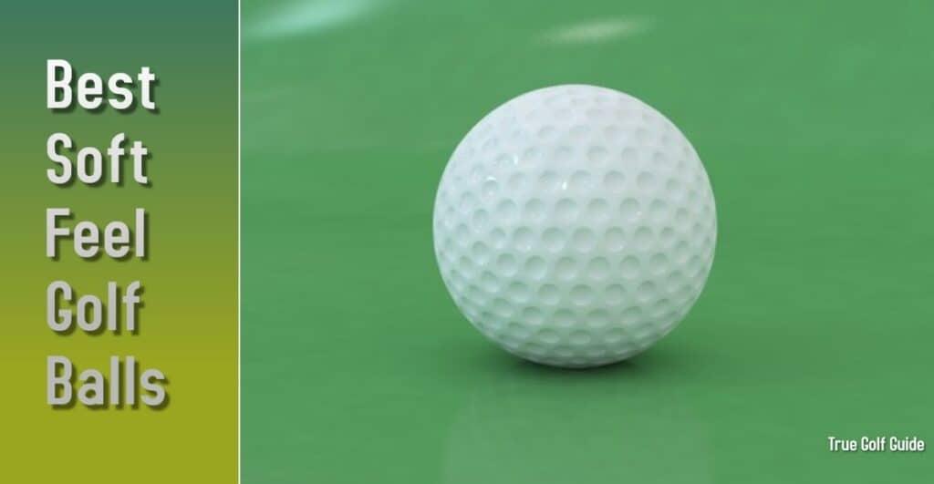 Best Soft Feel Golf Balls
