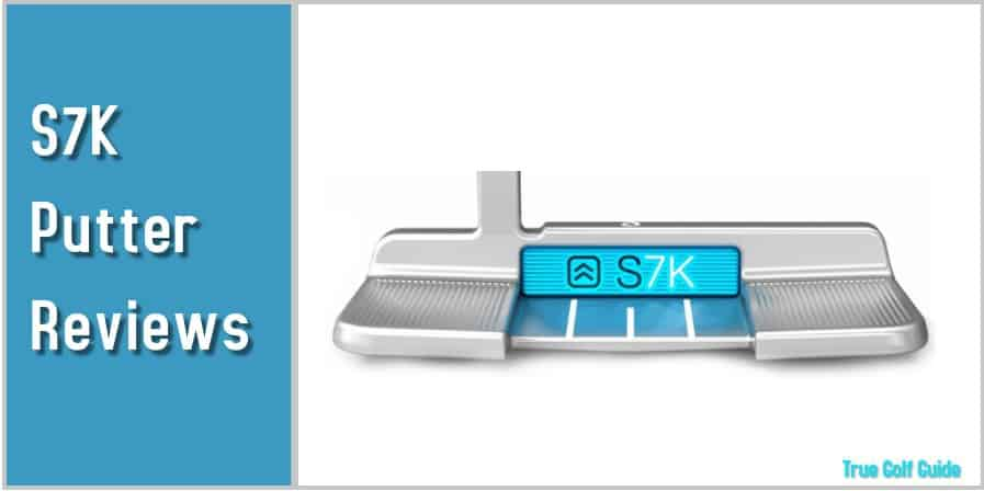 S7K Putter Reviews Feature Image