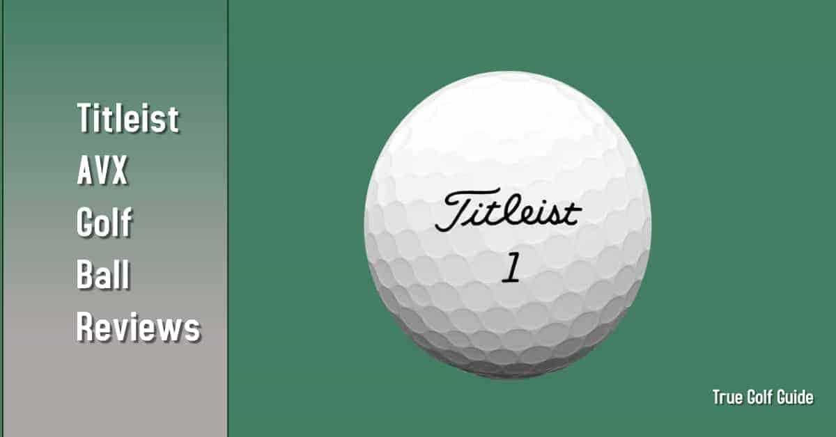 Titleist-AVX-Golf-Ball-Reviews-Feature-1-1-e1600114818672.jpg